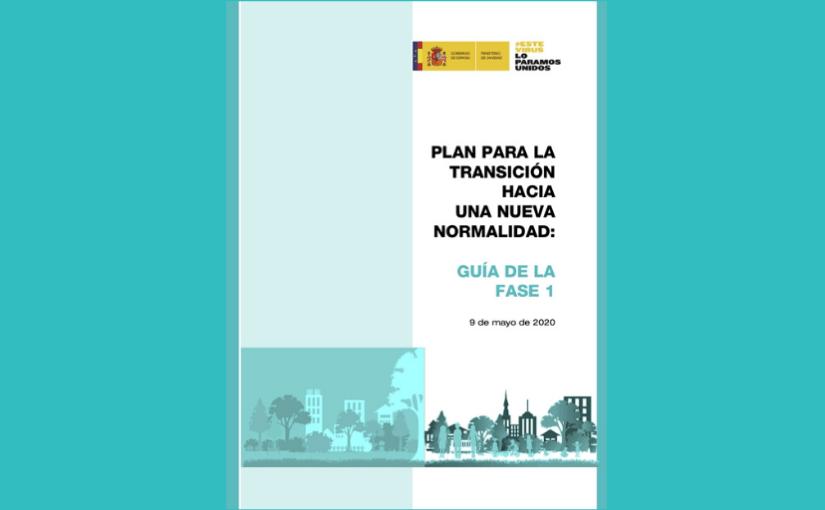 PLAN PARA LA TRANSICIÓN HACIA UNA NUEVA NORMALIDAD:                           GUÍA DE LA FASE I. 9 de mayo de 2020