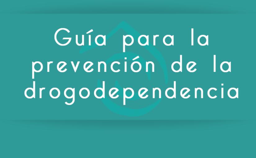 Guía para la prevención de la drogodependencia