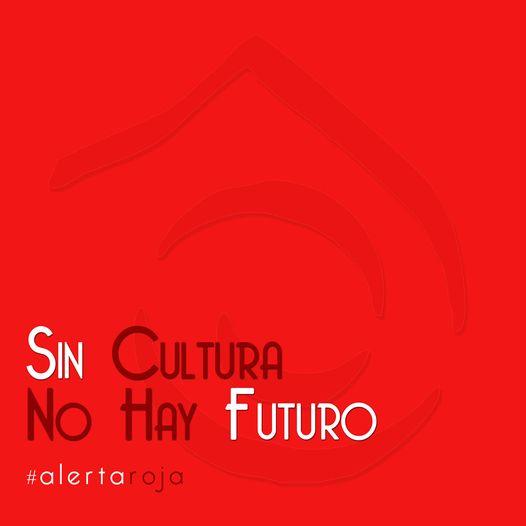 Alerta Roja: Sin cultura no hay futuro
