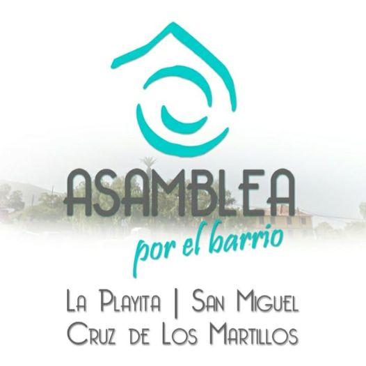 ASAMBLEA POR EL BARRIO: SAN MIGUEL, LA PLAYITA Y CRUZ DE LOS MARTILLOS